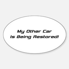 My Other Car Is Being Restored Decal