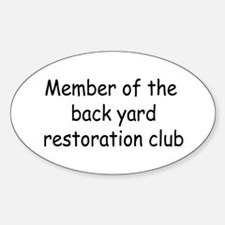 Member Of The Backyard Restoration Club Decal