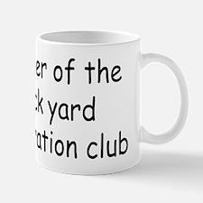 Member Of The Backyard Restoration Club Mug