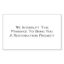 We Interrupt This Marriage To Bring You A Restorat