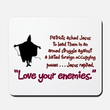 Love Your Enemies Mousepad
