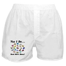I Need More Shoes!<br>Boxer Shorts