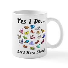 I Need More Shoes!<br>Mug