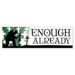 Enough Already Anti-War Bumper Sticker