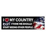 I Love My Country Sarcastic Bumper Sticker