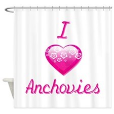 I Love/Heart Anchovies Shower Curtain