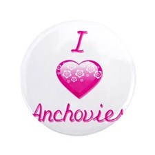 """I Love/Heart Anchovies 3.5"""" Button"""