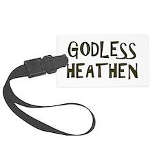 Godless Heathen Luggage Tag