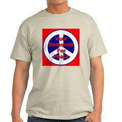 Vote Democrat for Peace Ash Grey T-Shirt