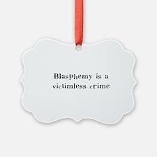 blasphemy.png Ornament