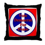 Vote Democrat for Peace First Throw Pillow