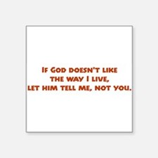 "thewayIlive.png Square Sticker 3"" x 3"""