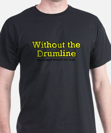 Without Drumline T-Shirt