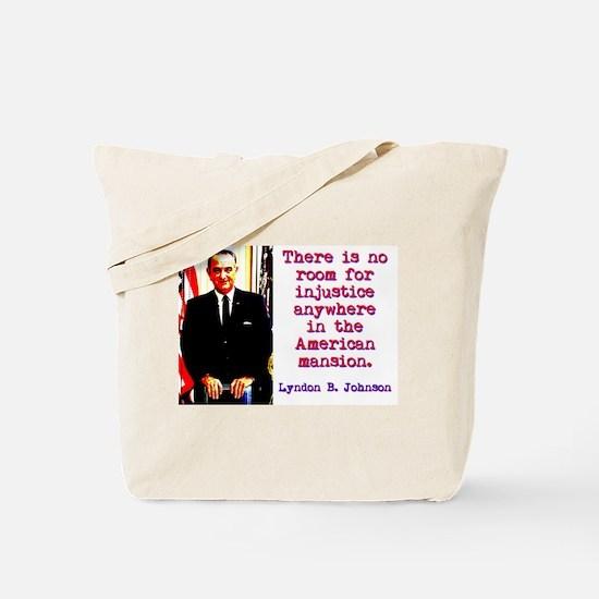 There Is No Room - Lyndon Johnson Tote Bag