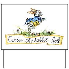 Down the Rabbit Hole Yard Sign