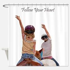 Follow Your Heart Horse Shower Curtain
