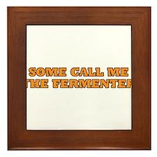 Some call me the fermenter Framed Tile