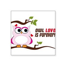 "Owl Love Is Forever Square Sticker 3"" x 3"""