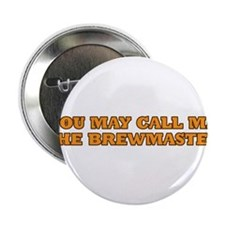 """You may call me the brewmaster 2.25"""" Button"""