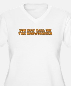 You may call me the brewmaster T-Shirt