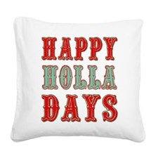 Happy Holla Days Square Canvas Pillow