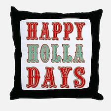 Happy Holla Days Throw Pillow