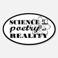 Science Is The Poetry Of Reality Sticker (Oval)