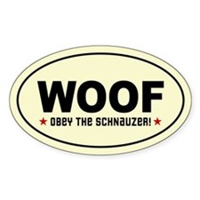 WOOF - Obey the Schnauzer! Oval Decal