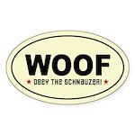 WOOF - Obey the Schnauzer! Oval Sticker