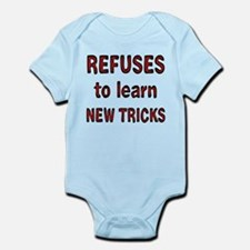 refuses to learn new tricks Infant Bodysuit