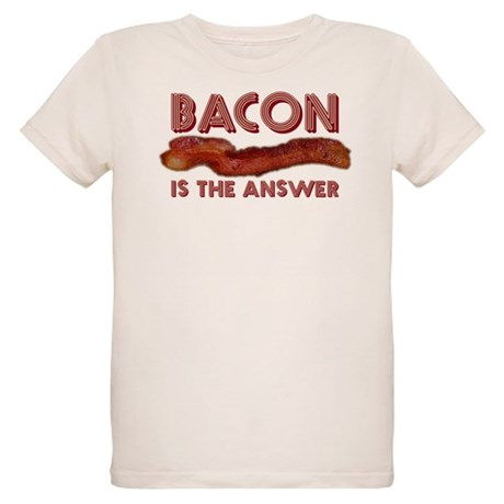 Bacon is the Answer Organic Kids T-Shirt