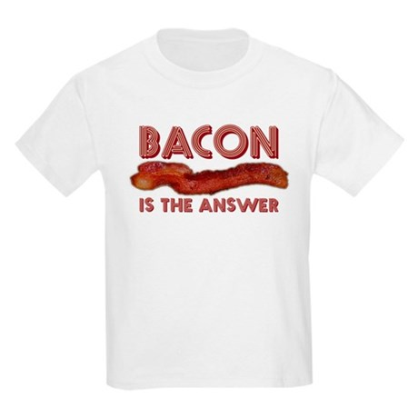 Bacon is the Answer Kids Light T-Shirt