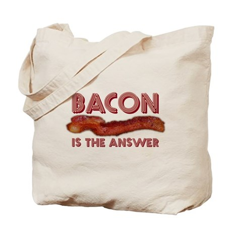Bacon is the Answer Tote Bag