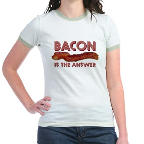 Bacon is the Answer Jr. Ringer T-Shirt