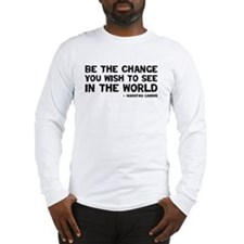 Quote - Be the Change Long Sleeve T-Shirt