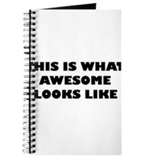 This Is What Awesome Looks Like Journal