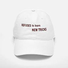 refuses to learn new tricks Baseball Baseball Cap