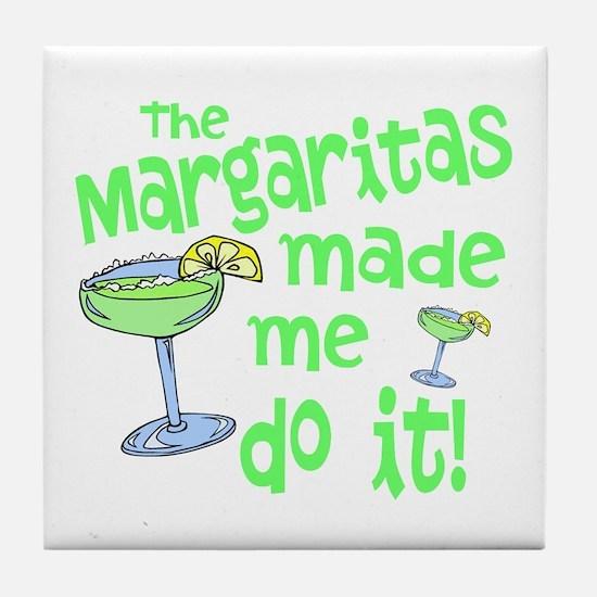 Margaritas made me Tile Coaster