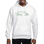 Living the Fairy Tale Hooded Sweatshirt