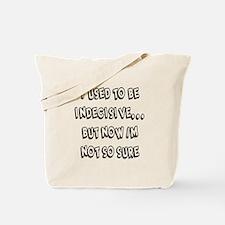Indecisive? Tote Bag