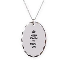 Keep Calm and Mush On Necklace Oval Charm