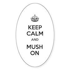 Keep Calm and Mush On Decal