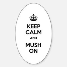 Keep Calm and Mush On Decal