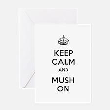 Keep Calm and Mush On Greeting Card