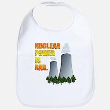 Nuclear Power is Rad. Bib