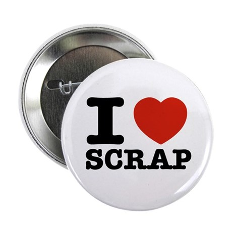 "I love Scrap 2.25"" Button (100 pack)"