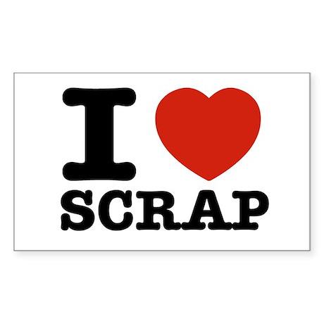 I love Scrap Sticker (Rectangle)