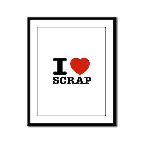 I love Scrap Framed Panel Print