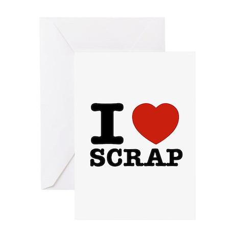 I love Scrap Greeting Card