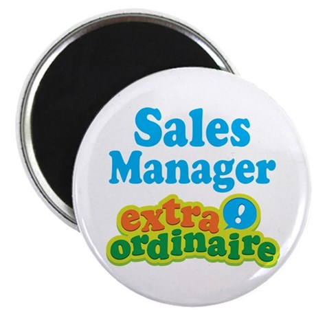 Sales Manager Extraordinaire Magnet